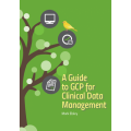 A Guide to GCP for Clinical Data Management Book