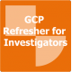 GCP Refresher for Investigators Online Training