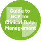 A Guide to GCP for Clinical Data Management